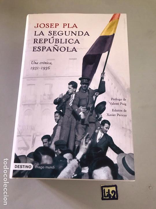 LA SEGUNDA REPÚBLICA ESPAÑOLA.- JOSEP PLA / ED. DESTINO (Libros Nuevos - Historia - Otros)