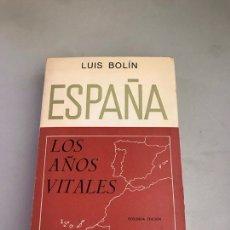 Libros: ESPAÑA, LOS AÑOS VITALES BOLÍN, LUIS. Lote 180247851
