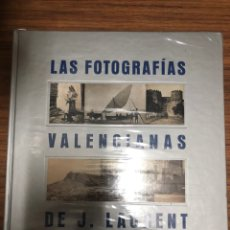 Libros: LAS FOTOGRAFÍAS VALENCIANAS DE JEAN LAURENT - AYUNTAMIENTO DE VALENCIA - AÑO 2003.. Lote 181599205
