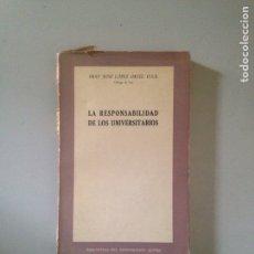 Libros: LA RESPONSABILIDAD DE LOS UNIVERSITARIOS. Lote 181623516