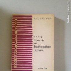 Libros: BREVE HISTORIA DEL TRADICIONALISMO ESPAÑOL. Lote 181623863