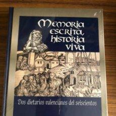 Libros: MEMORIA ESCRITA, HISTORIA VIVA: DOS DIETARIOS VALENCIANOS DEL SEISCIENTOS.. Lote 181712696