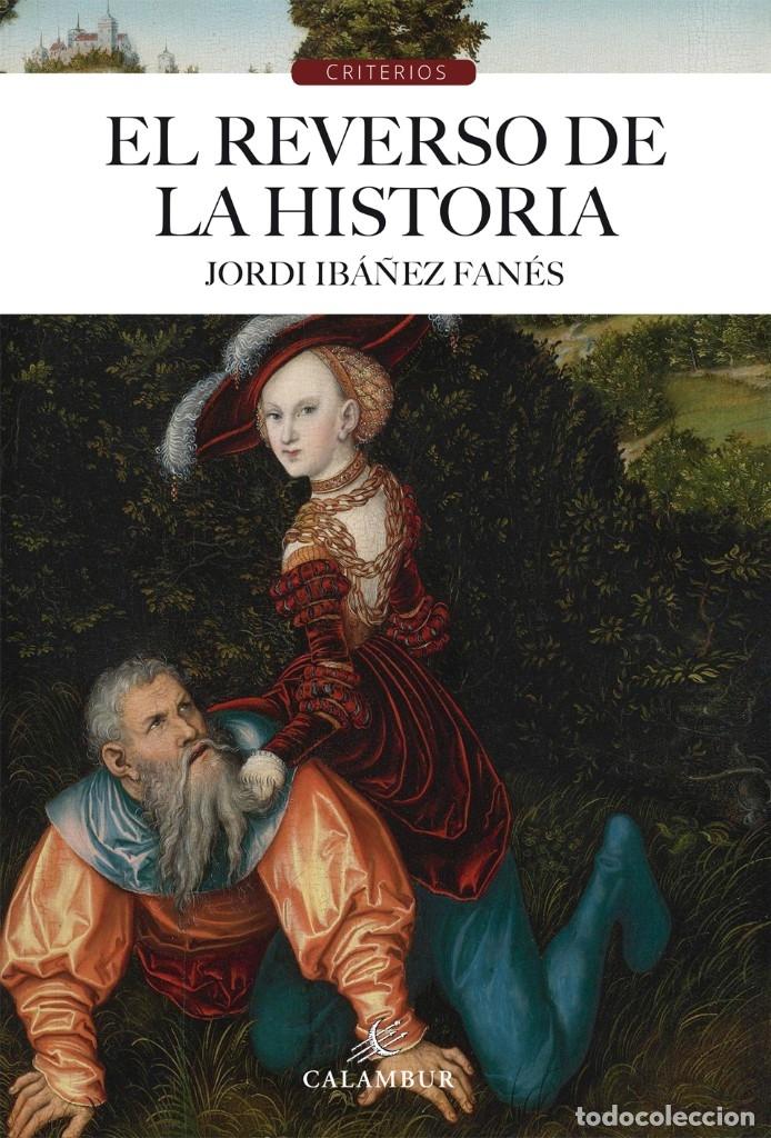 EL REVERSO DE LA HISTORIA (JORDI IBÁÑEZ) CALAMBUR 2016 (Libros Nuevos - Historia - Otros)