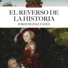 Libros: EL REVERSO DE LA HISTORIA (JORDI IBÁÑEZ) CALAMBUR 2016. Lote 181939882
