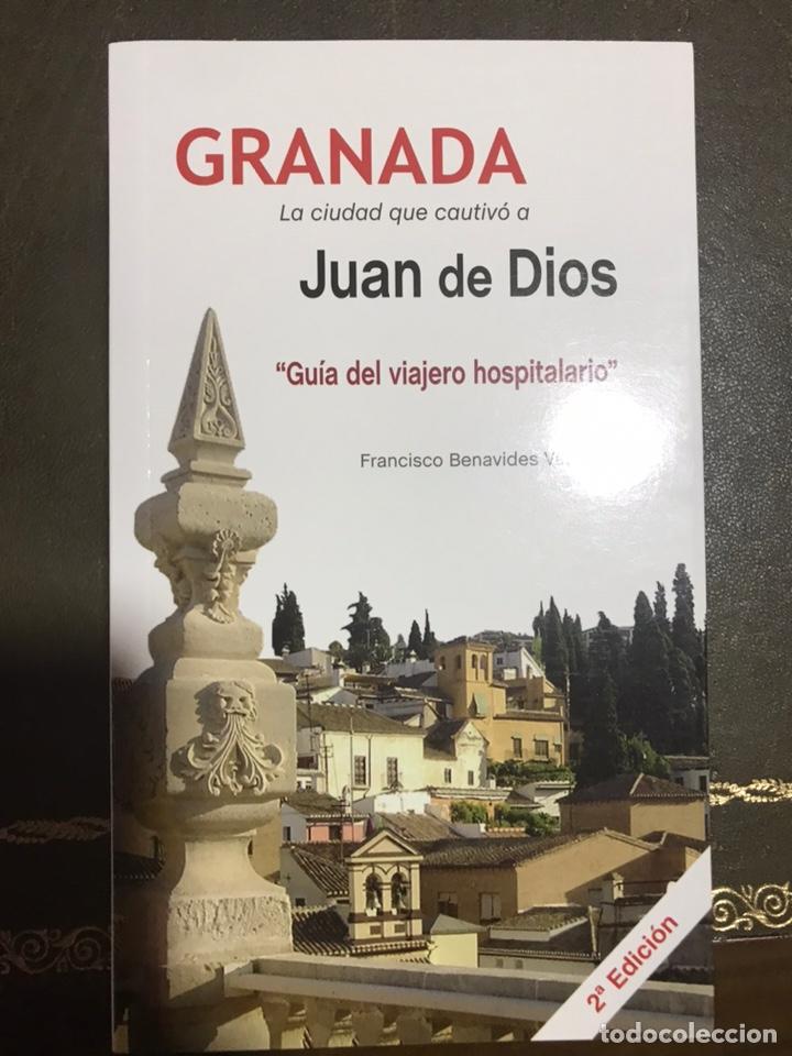 GRANADA, LA CIUDAD QUE CAUTIVÓ A JUAN DE DIOS. GUÍA DEL VIAJERO HOSPITALARIO. (Libros Nuevos - Historia - Otros)
