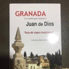 Libros: GRANADA, LA CIUDAD QUE CAUTIVÓ A JUAN DE DIOS. GUÍA DEL VIAJERO HOSPITALARIO.. Lote 182106031