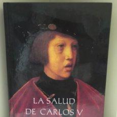 Libros: LA SALUD DE CARLOS V VICTOR GUERRERO CABANILLAS. Lote 183492492