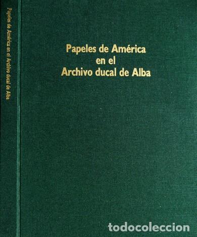 LÓPEZ-OCON, CALLE (Y) SOLANO. PAPELES DE AMÉRICA EN EL ARCHIVO DUCAL DE ALBA. 1991. (Libros Nuevos - Historia - Otros)