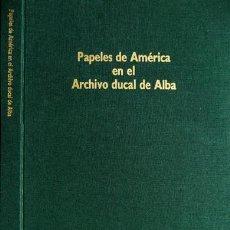 Libros: LÓPEZ-OCON, CALLE (Y) SOLANO. PAPELES DE AMÉRICA EN EL ARCHIVO DUCAL DE ALBA. 1991.. Lote 183671231