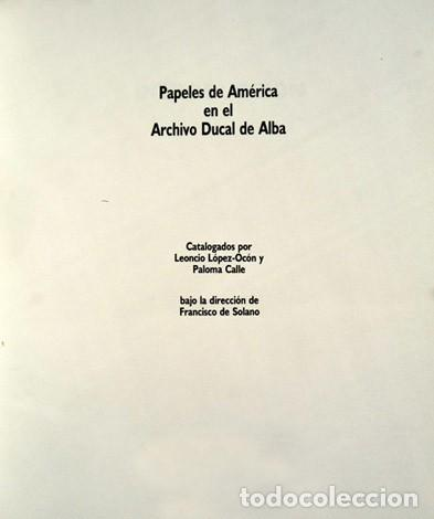 Libros: LÓPEZ-OCON, CALLE (y) SOLANO. Papeles de América en el Archivo Ducal de Alba. 1991. - Foto 2 - 183671231