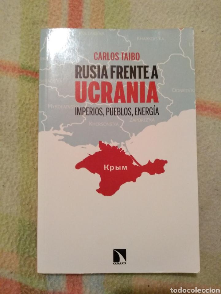 RUSIA FRENTE A UCRANIA, CARLOS TAIBO. (Libros Nuevos - Historia - Otros)