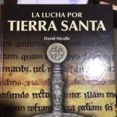 Libros: LA LUCHA POR TIERRA SANTA DAVID NICOLLE. TEMPLARIOS. Lote 184125421