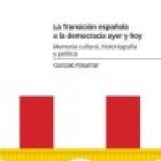 Libros: LA TRANSICIÓN ESPAÑOLA A LA DEMOCRACIA AYER Y HOY PASAMAR ALZURIA, GONZALO MARCIAL PONS EDICIONES D. Lote 186040791