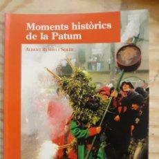 Libros: BERGA MOMENTS HISTORICS DE LA PATUM PRINCIPALS ESDEVENIMENTS DE LA FESTA AL LLARG DELS SEGLES. Lote 187418980