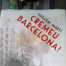 Libros: LIBRO CREMEU BARCELONA!. GUILLEM MARTÍ. EDITORIAL COLUMNA. AÑO 2015.. Lote 189607113