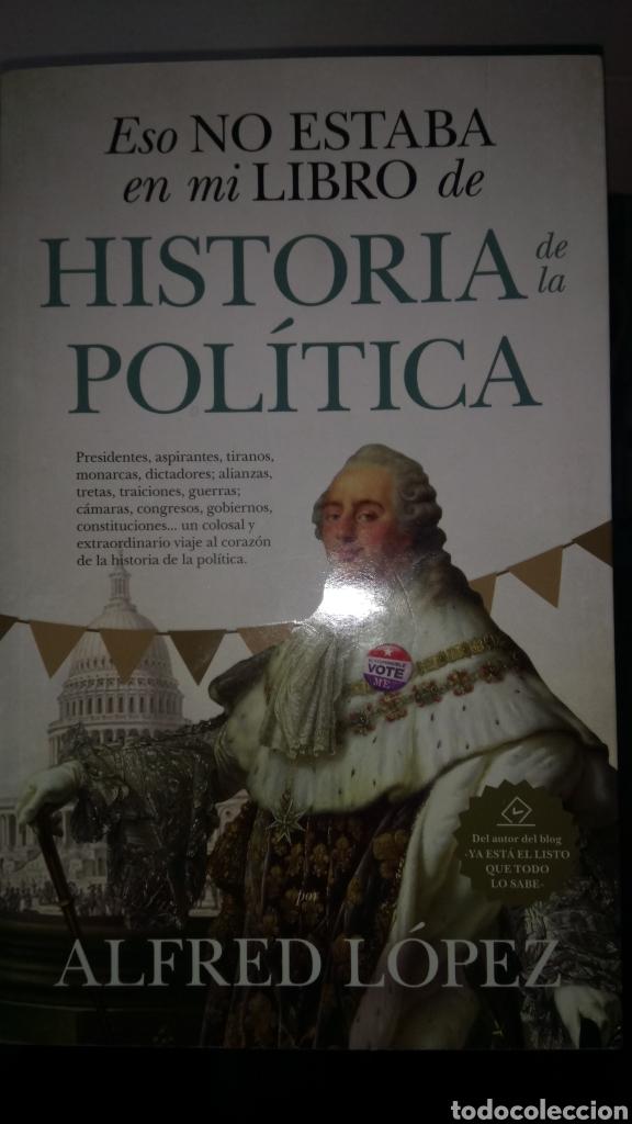 LIBRO ESO NO ESTABA EN MI LIBRO DE HISTORIA DE LA POLÍTICA. ALFRED LÓPEZ. EDITORIAL ALMUZARA. (Libros Nuevos - Historia - Otros)