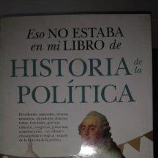 Libros: LIBRO ESO NO ESTABA EN MI LIBRO DE HISTORIA DE LA POLÍTICA. ALFRED LÓPEZ. EDITORIAL ALMUZARA.. Lote 203748665
