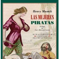 Libros: LAS MUJERES PIRATAS.HENRY MUSNIK. Lote 222290605