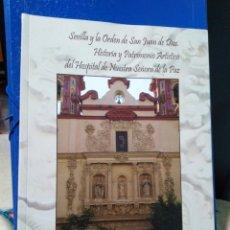 Libros: SEVILLA Y LA ORDEN DE SAN JUAN DE DIOS. Lote 191012905
