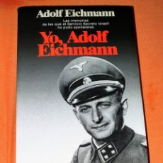 Libros: LIBRO ADOLF EICHMANN EDITORIAL LAS MEMORIAS DE LAS QUE EL SERVICIO SECRETO ISRAELI NO PUDO APODERAR. Lote 191161930