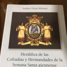 Libros: HERÁLDICA DE LAS COFRADÍAS Y HERMANDADES DE LA SEMANA SANTA GIENNENSE. Lote 191347491