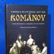 Libros: CRÓNICA DE UN FINAL 1917-1918 ROMANOV. Lote 191412163