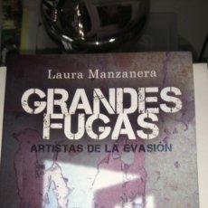 Libros: LIBRO GRANDES FUGAS. LAURA MANZANERA. EDITORIAL PENÍNSULA. AÑO 2009.. Lote 203749381
