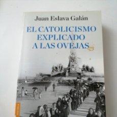 Libros: EL CATOLICISMO EXPLICADO A LAS OVEJAS . JUAN ESLAVA GALÁN. Lote 192740382