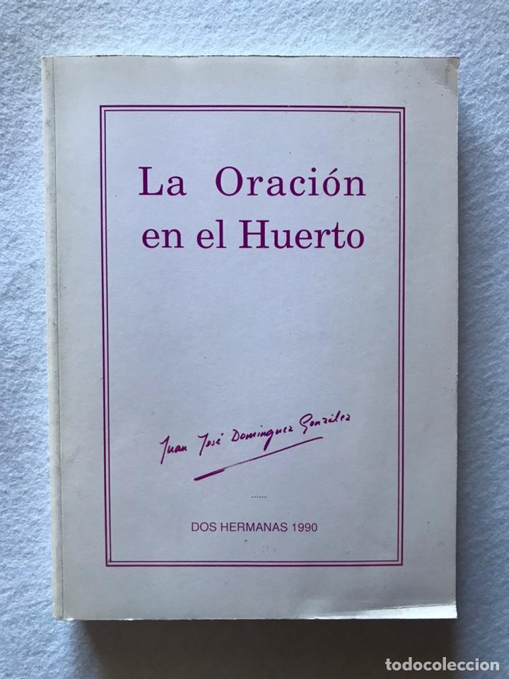 """SEMANA SANTA SEVILLA. DOS HERMANAS. """"LA ORACIÓN EN EL HUERTO"""" JOSÉ JUAN DOMÍNGUEZ GONZÁLEZ. 1990. (Libros Nuevos - Historia - Otros)"""