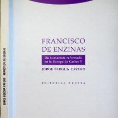 Libros: BERGUA, JORGE. FRANCISCO DE ENZINAS: UN HUMANISTA REFORMADO EN LA EUROPA DE CARLOS V. 2006.. Lote 194273016