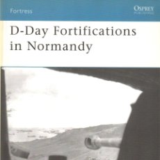 Libros: LIBRO OSPREY - SERIE FORTRESS - D-DAY FORTIFICATIONS IN NORMANDY - Nº 37. Lote 194584642