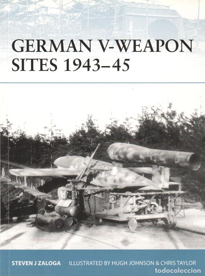 LIBRO OSPREY - SERIE FORTRESS - GERMAN V-WEAPON SITES 1943/45 - Nº 72 (Libros Nuevos - Historia - Otros)