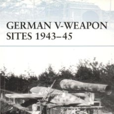 Libros: LIBRO OSPREY - SERIE FORTRESS - GERMAN V-WEAPON SITES 1943/45 - Nº 72. Lote 194585565