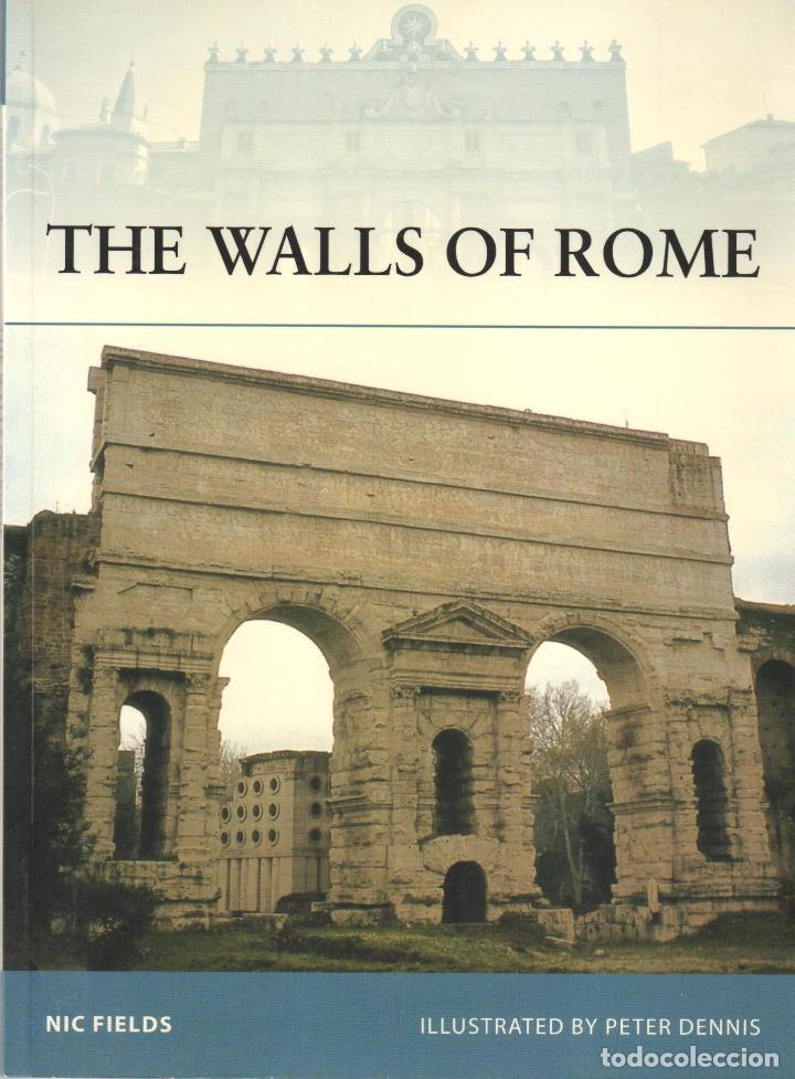 LIBRO OSPREY - SERIE FORTRESS - THE WALLS OF ROME - Nº 71 (Libros Nuevos - Historia - Otros)