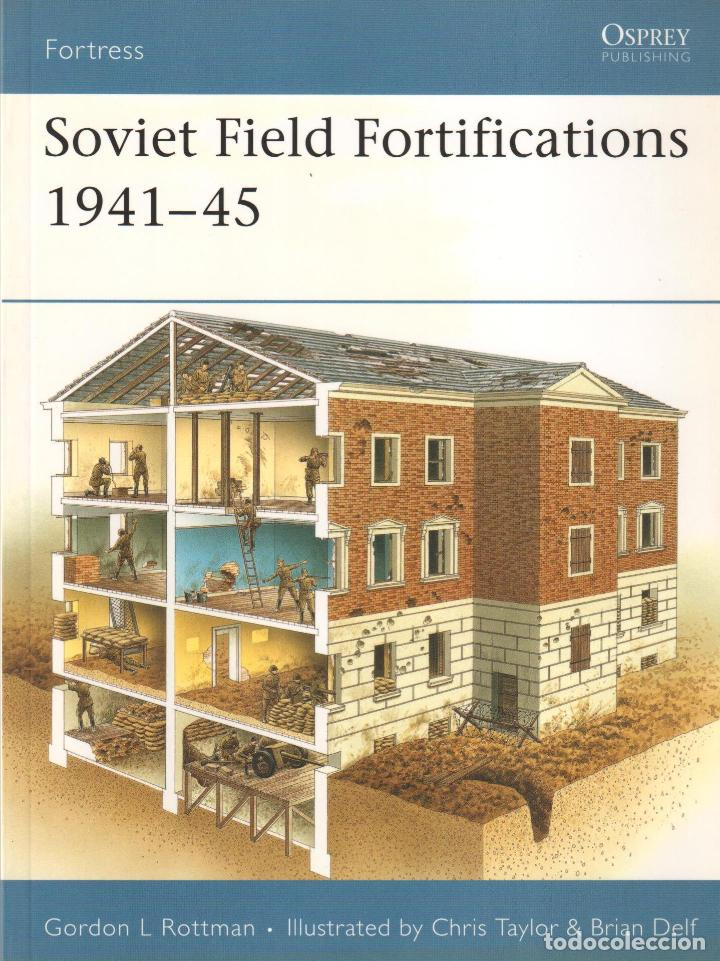 LIBRO OSPREY - SERIE FORTRESS - SOVIET FILED FORTIFICATIONS 1941/45 - Nº 62 (Libros Nuevos - Historia - Otros)