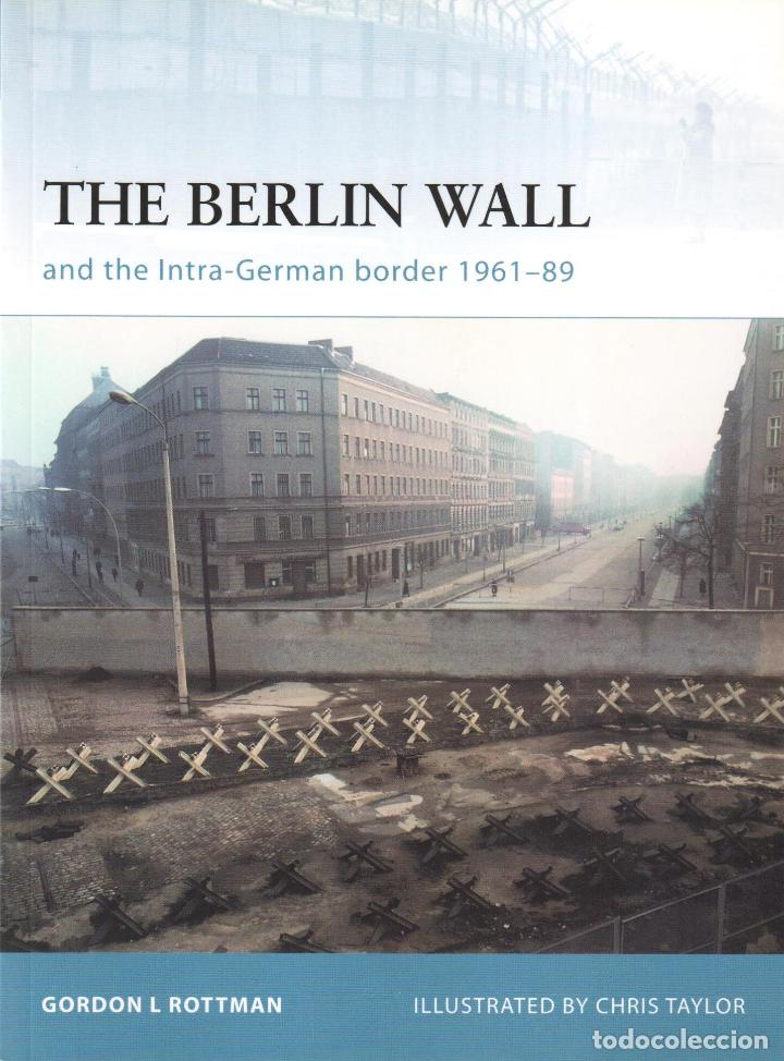 LIBRO OSPREY - SERIE FORTRESS - THE BERLIN WALL AND INTRA-GERMAN BORDER 1961-89 - Nº 69 (Libros Nuevos - Historia - Otros)