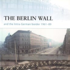 Libros: LIBRO OSPREY - SERIE FORTRESS - THE BERLIN WALL AND INTRA-GERMAN BORDER 1961-89 - Nº 69. Lote 194586358