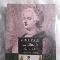 Libros: CATALINA LA GRANDE - GINA KAUS - EDICIÓN CÍRCULO DE LECTORES. Lote 194634451