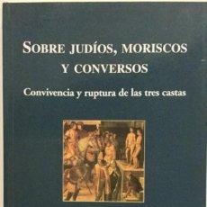 Libros: SOBRE JUDIOS, MORISCOS Y CONVERSOS. JOSÉ JIMÉNEZ. NUEVO REF: AX 476. Lote 194715610