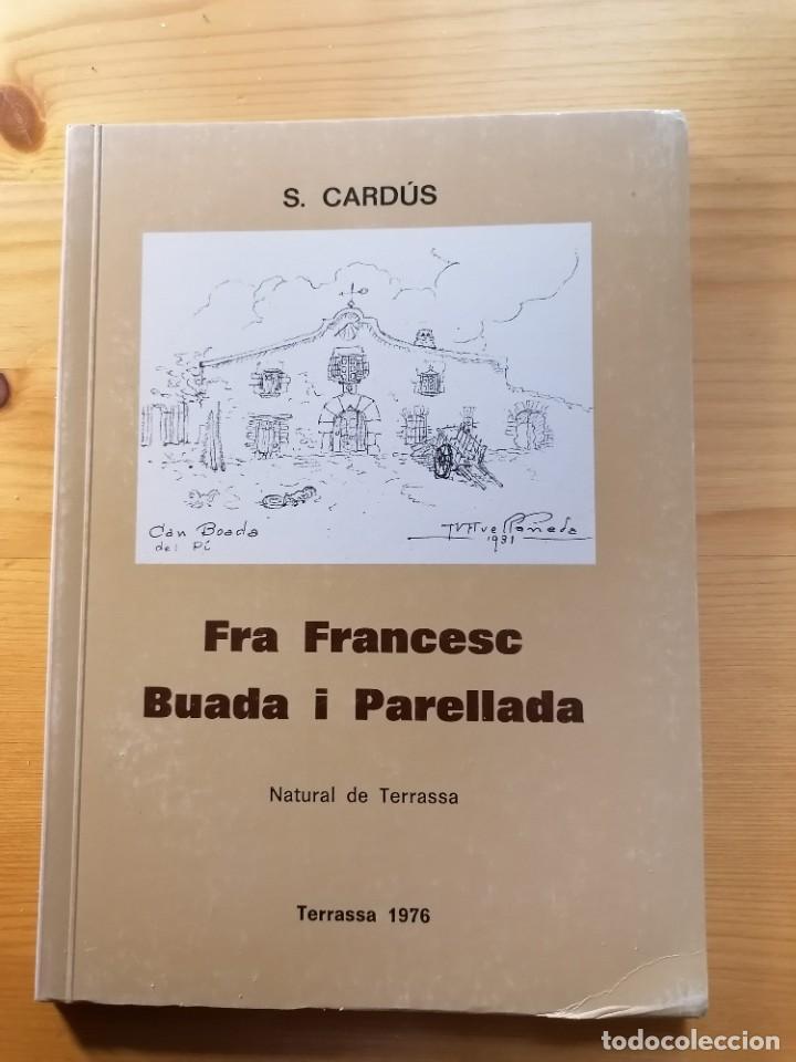 FRA FRANCESC BUADA I PARELLADA. NATURAL DE TERRASSA / SALVADOR CARDÚS / TERRASSA, 1976 / 78 PÀGINES (Libros Nuevos - Historia - Otros)