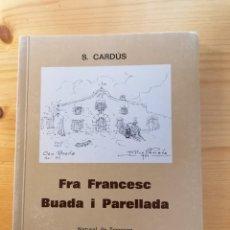 Libros: FRA FRANCESC BUADA I PARELLADA. NATURAL DE TERRASSA / SALVADOR CARDÚS / TERRASSA, 1976 / 78 PÀGINES . Lote 195255830