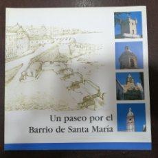 Libros: UN PASEO POR EL BARRIO DE SANTA MARIA, CADIZ. Lote 195379223