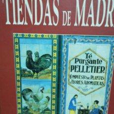Libros: LIBRO TIENDAS DE MADRID. TEXTO Y FOTOGRAFÍA LUIS AGROMAYOR.. Lote 195432763