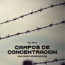 Libros: CAMPOS DE CONCENTRACIÓN. UNA BREVE INTRODUCCIÓN.DAN STONE. Lote 196669737