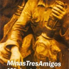 Livros: MINAS TRES AMIGOS. 150 AÑOS DE HISTORIA, DE VARIOS AUTORES. MIERES. 2012.. Lote 198162075