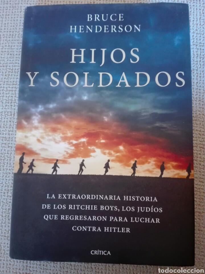 HIJOS Y SOLDADOS LA EXTRAORDINARIA HISTORIA DE LOS RITCHIE BOYS. ED. CRÍTICA. LIBRO NUEVO (Libros Nuevos - Historia - Otros)