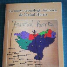 Libros: LA NUEVA CRONOLOGÍA HISTÓRICA DE EUSKAL HERRIA HUNGRÍA 2014. Lote 199103892