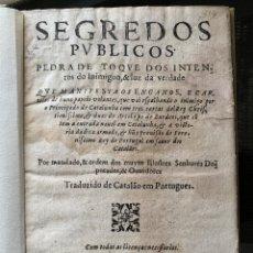 Libros: (CATALUÑA. 1641) SEGREDOS PUBLICOS PEDRA DE TOQUE DOS INTENTOS DO INIMIGUO & LUZ DA VERDADE QUE. Lote 199432892