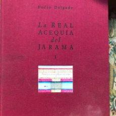 Libros: LA REAL ACEQUIA DEL JARAMA POR PEDRO DELGADO. Lote 199648698
