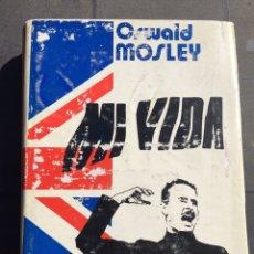 Libros: LIBRO MI VIDA OSWALD MOSLEY,FASCISMO INGLÉS BRITÁNICO,1973. Lote 199732646